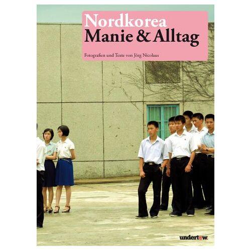 Jörg Nicolaus - Nordkorea - Manie und Alltag - Preis vom 25.10.2020 05:48:23 h