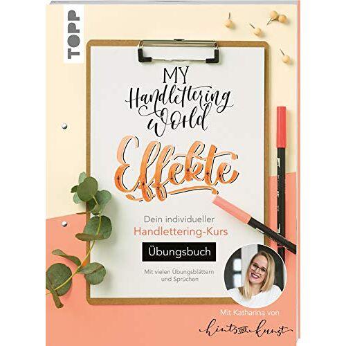 Katharina Till - My Handlettering World: Effekte - Übungsbuch: Mit vielen Übungsblättern und Sprüchen - Preis vom 21.10.2020 04:49:09 h
