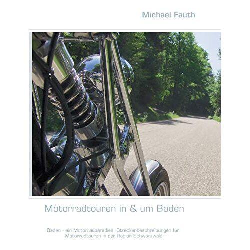 Michael Fauth - Motorradtouren in & um Baden - Preis vom 05.09.2020 04:49:05 h