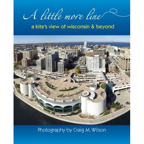 - A Little More Line: A Kite's View of Wisconsin & Beyond - Preis vom 06.05.2021 04:54:26 h