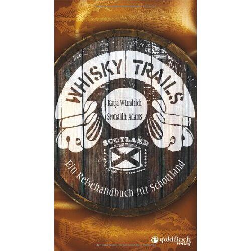 Seonaidh Adams - Whisky Trails: Ein Reisehandbuch für Schottland - Preis vom 12.04.2021 04:50:28 h