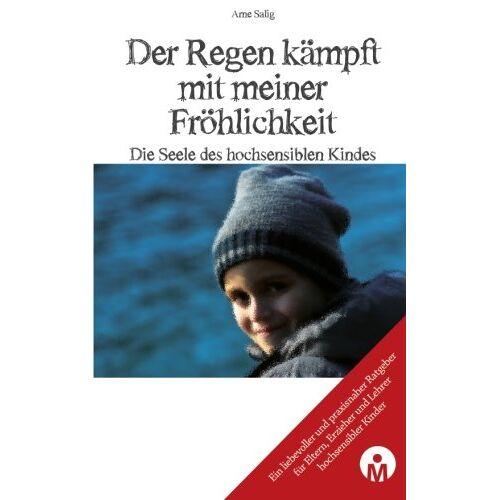 Arne Salig - Der Regen kaempft mit meiner Froehlichkeit: Die Seele des hochsensiblen Kindes - Preis vom 05.03.2021 05:56:49 h