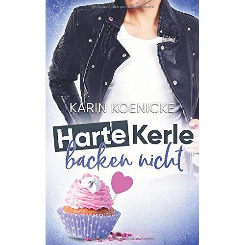 Karin Koenicke - Harte Kerle backen nicht - Preis vom 20.10.2020 04:55:35 h