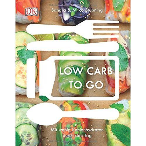 Sandra Stupning - Low carb to go: Mit wenig Kohlenhydraten durch den Tag - Preis vom 13.05.2021 04:51:36 h