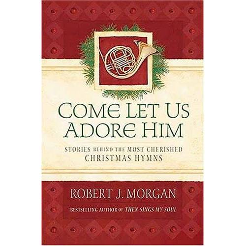 - Come Let Us Adore Him: Stories Behind the Most Cherished Christmas Hymns - Preis vom 20.10.2020 04:55:35 h