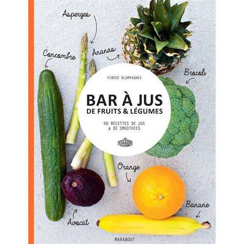 Vibeke Blomvagnes - Bar à jus de fruits & légumes : 60 recettes de jus & de smoothies - Preis vom 28.07.2019 05:49:29 h