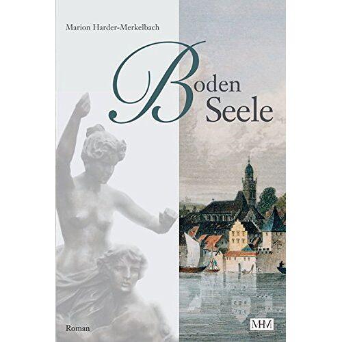 Marion Harder-Merkelbach - BodenSeele (Die Bodensee Romane, Historische Reihe) - Preis vom 20.10.2020 04:55:35 h