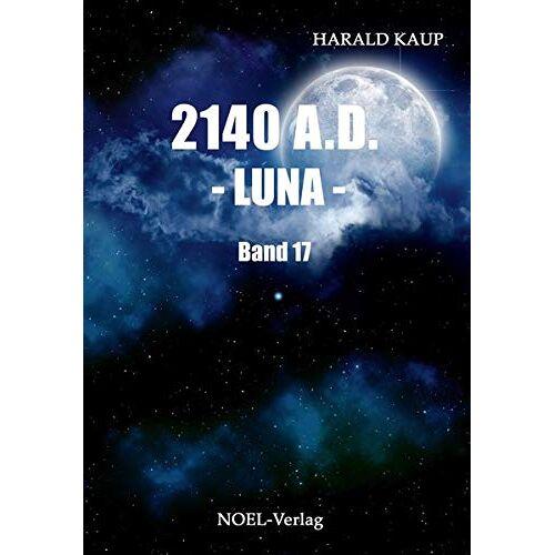 Harald Kaup - 2140 A.D. - Luna - (Neuland Saga) - Preis vom 21.01.2020 05:59:58 h