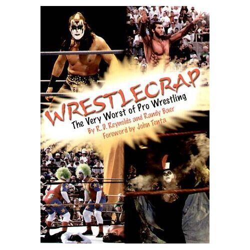 Reynolds, R. D. - Wrestlecrap: The Very Worst of Pro Wrestling: The Very Worst of Professional Wrestling - Preis vom 08.05.2021 04:52:27 h