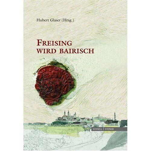 Hubert Glaser - Freising wird bairisch - Preis vom 16.04.2021 04:54:32 h