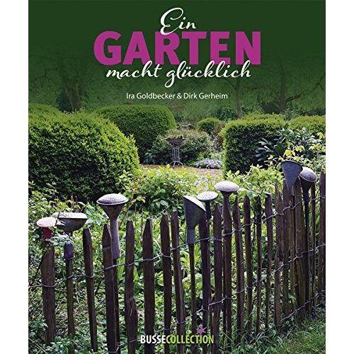 Ira Goldbecker - Ein Garten macht glücklich - Preis vom 05.10.2020 04:48:24 h