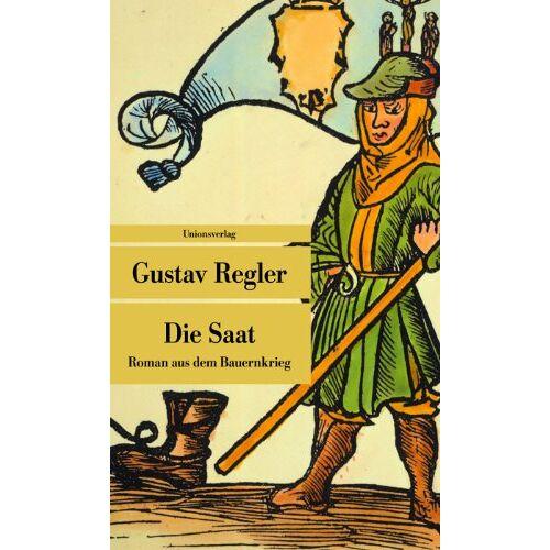 Gustav Regler - Die Saat: Roman aus dem Bauernkrieg - Preis vom 08.04.2021 04:50:19 h