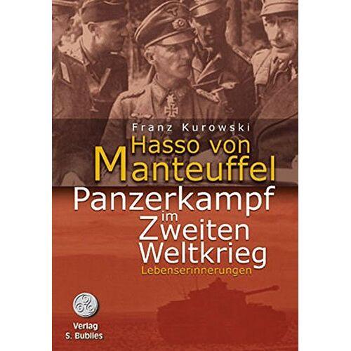 Manteuffel, Hasso von - Hasso von Manteuffel. Panzerkampf im Zweiten Weltkrieg: Lebenserinnerungen - Preis vom 20.10.2020 04:55:35 h