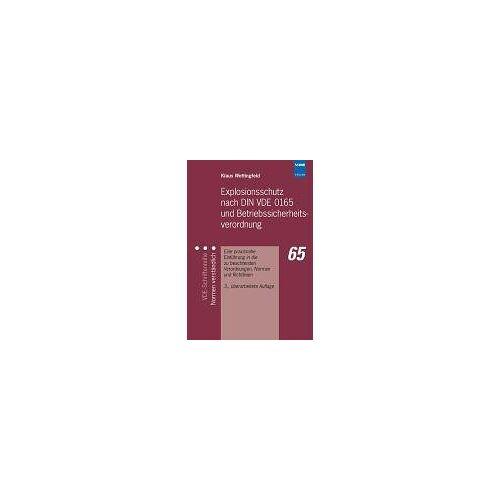 Klaus Wettingfeld - Explosionsschutz nach DIN VDE 0165 und Betriebssicherheitsverordnung: Eine praxisnahe Einführung in die zu beachtenden Verordnungen, Normen und Richtlinien - Preis vom 20.10.2020 04:55:35 h