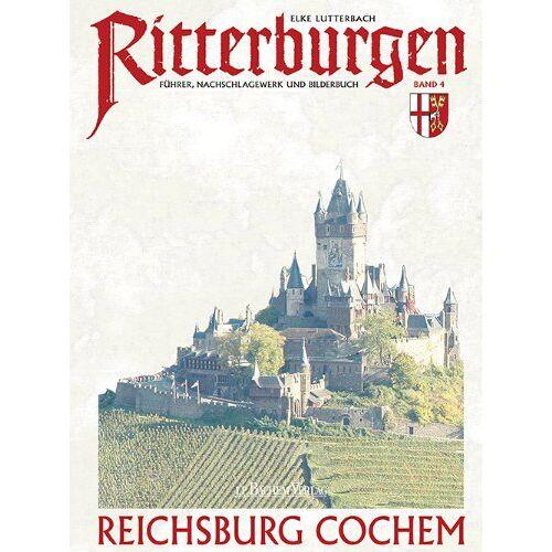Elke Lutterbach - Ritterburgen Band 4: Reichsburg Cochem - Führer, Nachschlagewerk und Bilderbuch - Preis vom 20.10.2020 04:55:35 h