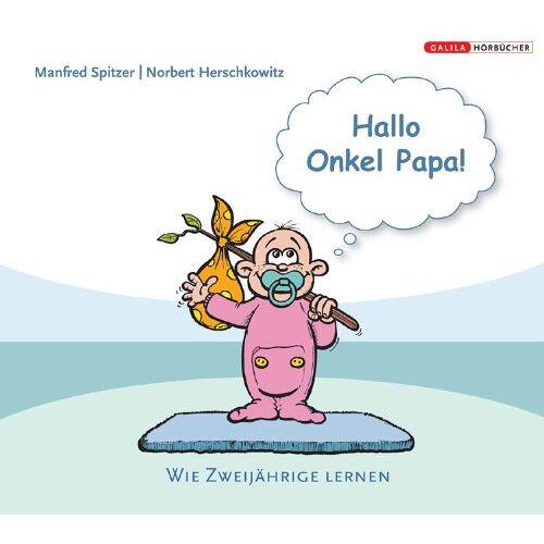 Manfred Spitzer - Hallo Onkel Papa: Wie Zweijährige lernen, 1 Audio-CD - Preis vom 07.05.2021 04:52:30 h