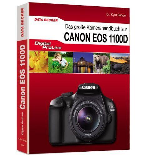 Kyra Sänger - Digital ProLine: Das große Kamerahandbuch zur Canon EOS 1100D - Preis vom 19.01.2021 06:03:31 h