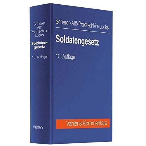 Alexander Poretschkin - Soldatengesetz: sowie Reservistinnen- und Reservistengesetz (Vahlens Kommentare) - Preis vom 07.04.2021 04:49:18 h
