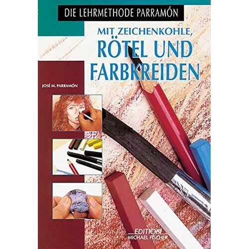 José-M Parramon - Mit Zeichenkohle. Rötel und Farbkreiden - Preis vom 24.01.2020 06:02:04 h