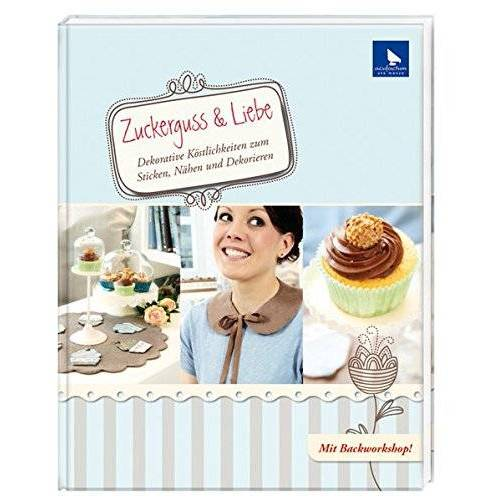 Meike Menze-Stöter - Zuckerguss & Liebe - Preis vom 18.04.2021 04:52:10 h