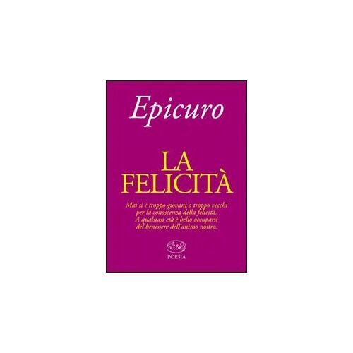 Epicuro - La felicità - Preis vom 28.02.2021 06:03:40 h