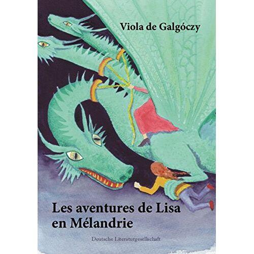 Galgóczy, Viola de - Les aventures de Lisa en Mélandrie - Preis vom 13.05.2021 04:51:36 h