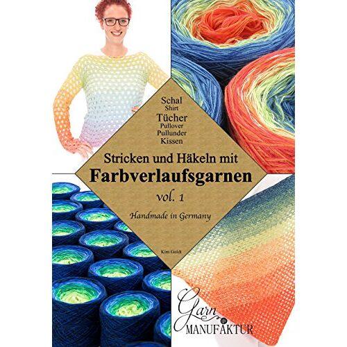 Kim Goldt - Stricken und Häkeln mit Farbverlaufsgarnen vol. 1 - Preis vom 18.10.2020 04:52:00 h