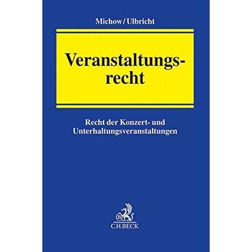 Jens Michow - Veranstaltungsrecht: Recht der Konzert- und Unterhaltungsveranstaltungen - Preis vom 22.02.2021 05:57:04 h