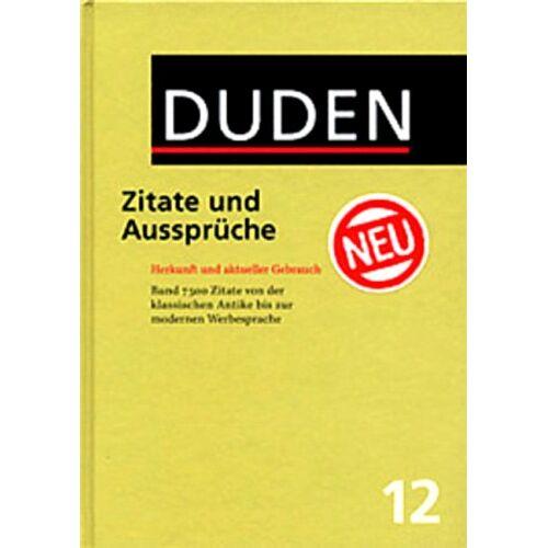 Dudenredaktion - Der Duden, 12 Bde., Bd.12, Duden Zitate und Aussprüche (Der Duden in 12 Banden) - Preis vom 27.02.2021 06:04:24 h