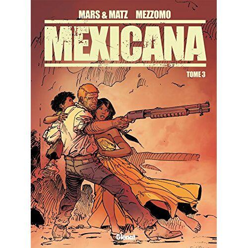 Mars - Mexicana - Tome 03 - Preis vom 14.04.2021 04:53:30 h