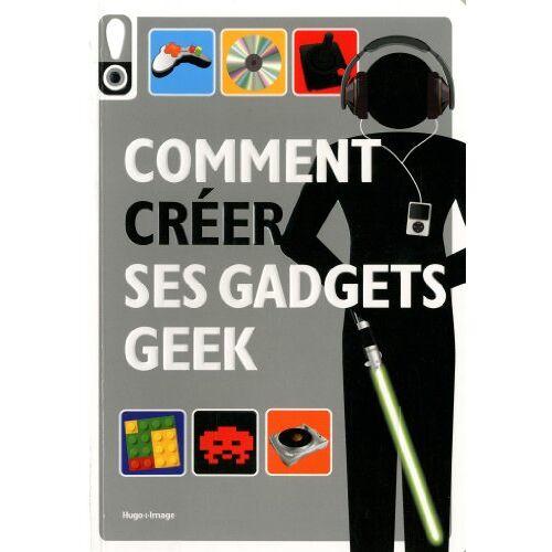 Hugo et Compagnie - Comment créer ses gadgets geek - Preis vom 22.01.2021 05:57:24 h