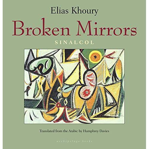 Elias Khoury - Broken Mirrors: Sinalcol - Preis vom 21.10.2020 04:49:09 h