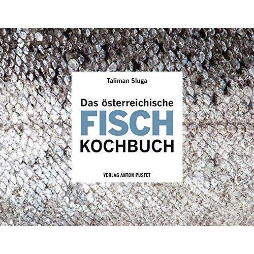 Taliman Sluga - Das österreichische Fisch-Kochbuch - Preis vom 07.03.2021 06:00:26 h