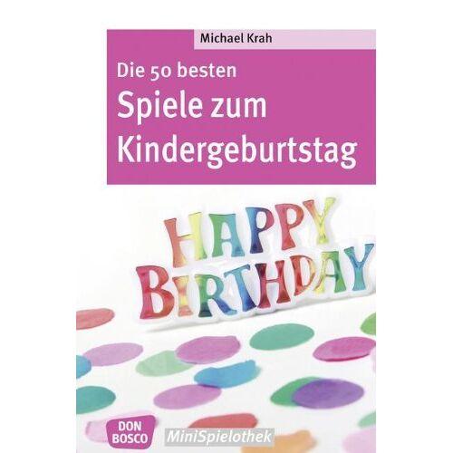Michael Krah - Die 50 besten Spiele zum Kindergeburtstag - Preis vom 12.05.2021 04:50:50 h