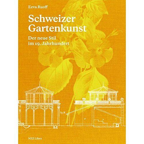 Eeva Ruoff - Schweizer Gartenkunst: Der neue Stil im 19. Jahrhundert - Preis vom 21.10.2020 04:49:09 h