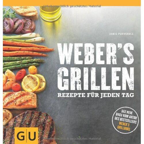 Jamie Purviance - Weber's Grillen: Rezepte für jeden Tag (GU Weber Grillen) - Preis vom 20.10.2020 04:55:35 h