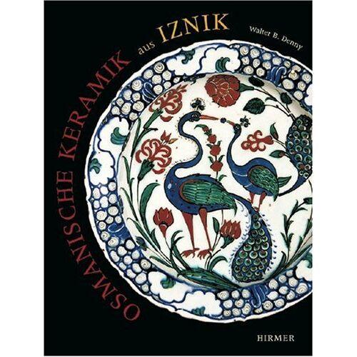 Denny, Walter B. - Osmanische Keramik aus Iznik - Preis vom 18.04.2021 04:52:10 h