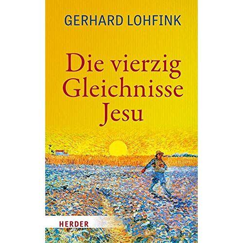 Gerhard Lohfink - Die vierzig Gleichnisse Jesu - Preis vom 23.02.2021 06:05:19 h