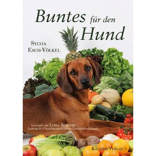 Sylvia Esch-Völkel - Buntes für den Hund - Preis vom 02.12.2020 06:00:01 h