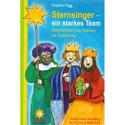 Stephan Sigg - Sternsinger - Ein starkes Team: Geschichten von Advent bis Dreikönig - Preis vom 28.02.2021 06:03:40 h