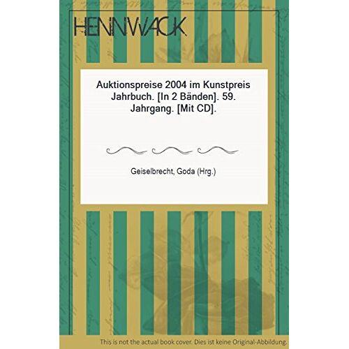 - Auktionspreise im Kunstpreis Jahrbuch: Deutsche & Internationale Auktionsergebnisse / Jahrgang 2004 - Preis vom 05.09.2020 04:49:05 h