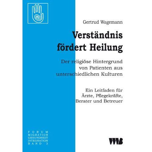 Gertrud Wagemann - Wagemann, G: Verständnis fördert Heilung. Der religiöse Hint - Preis vom 15.05.2021 04:43:31 h
