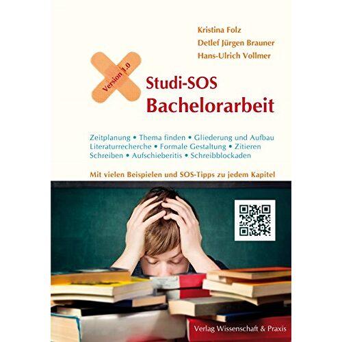 Kristina Folz - Studi-SOS Bachelorarbeit: Erste Hilfe fürs wissenschaftliche Arbeiten - Preis vom 05.09.2020 04:49:05 h
