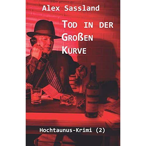 Alex Sassland - Tod in der Großen Kurve: Hochtaunus-Krimi (2) - Preis vom 06.05.2021 04:54:26 h