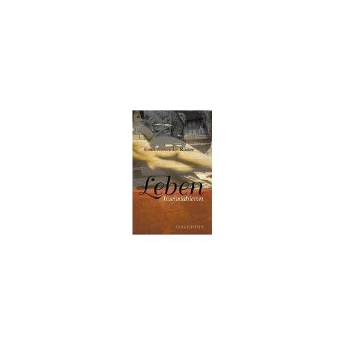 Rauter, Ernst A. - Leben buchstabieren. Roman - Preis vom 21.10.2020 04:49:09 h
