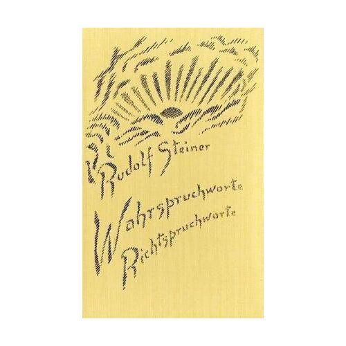 Rudolf Steiner - Wahrspruchworte, Richtspruchworte: Eine Auswahl - Preis vom 21.10.2020 04:49:09 h