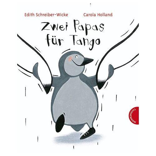 Edith Schreiber-Wicke - Zwei Papas für Tango - Preis vom 02.06.2020 05:03:09 h