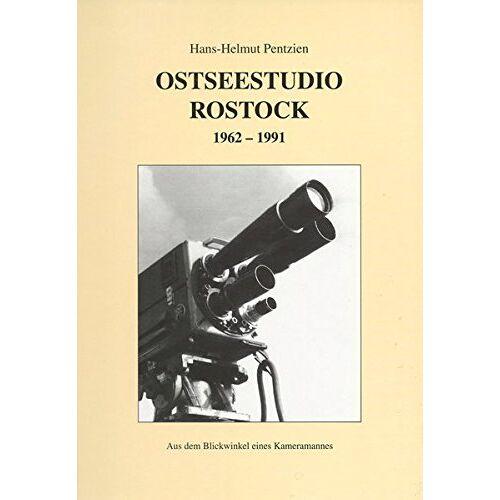 Hans-Helmut Pentzien - Ostseestudio Rostock 1962-1991. Aus dem Blickwinkel eines Kameramannes. - Preis vom 18.10.2020 04:52:00 h