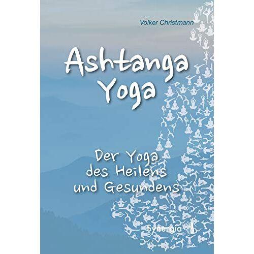 Volker Christmann - Ashtanga Yoga: Der Yoga des Heilens und Gesundens - Preis vom 16.04.2021 04:54:32 h