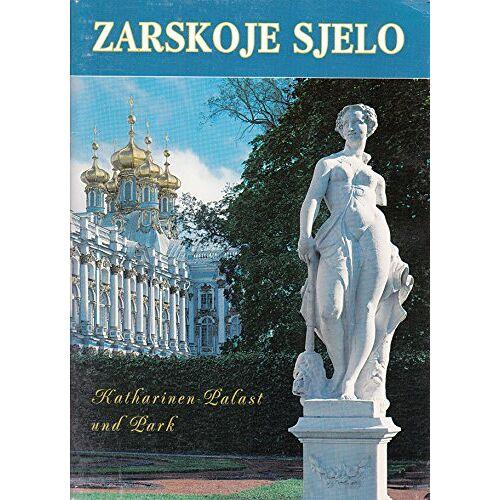 Iwan Sautow - Zarskoje Sjelo: Katharinen-Palast und Park - Preis vom 20.10.2020 04:55:35 h